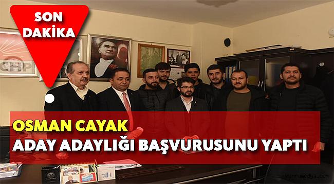 Osman Cayak Adaylık başvursunu yaptı.